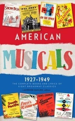 American Musicals: The Complete Books and Lyrics of Eight Broadway Classics 1927 -1949 (Loa #253): Show Boat / As Thousands Cheer / Pal Joey / Oklahom.pdf