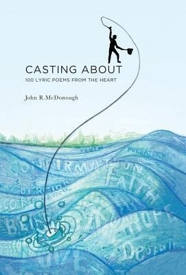 Casting about: 100 Lyric Poems from the Heart.pdf