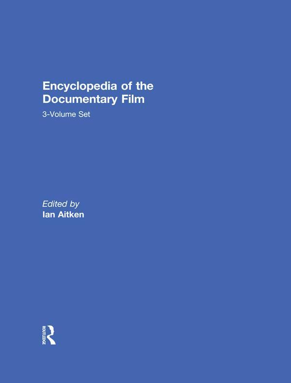 Encyclopedia of the Documentary Film 3-Volume Set.pdf