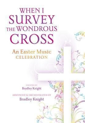When I Survey the Wondrous Cross: A musical celebration for easter.pdf