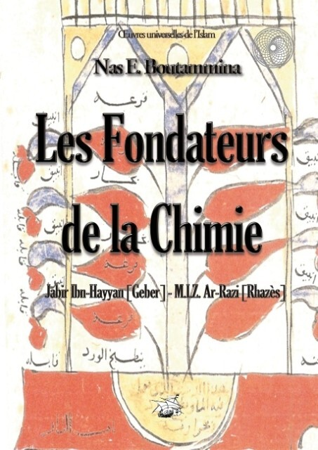 Les fondateurs de la Chimie - Jabir Ibn-Hayyan (Geber) - M.I.Z. Ar-Razi (Rhazès).pdf