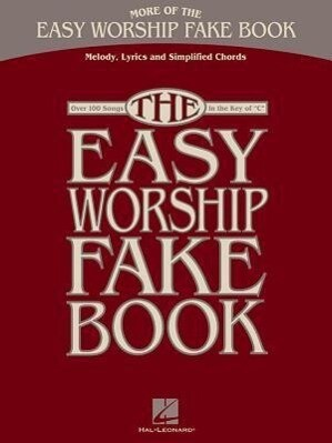 More of the Easy Worship Fake Book: Over 100 Songs in the Key of C.pdf