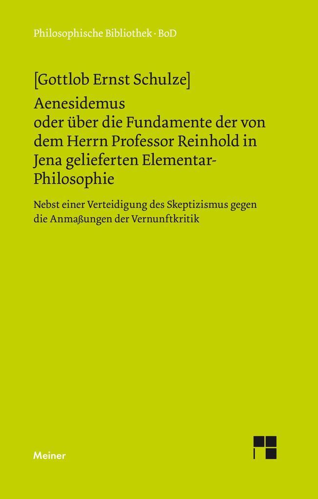 Aenesidemus oder über die Fundamente der von Herrn Professor Reinhold in Jena gelieferten Elementar-Philosophie.pdf
