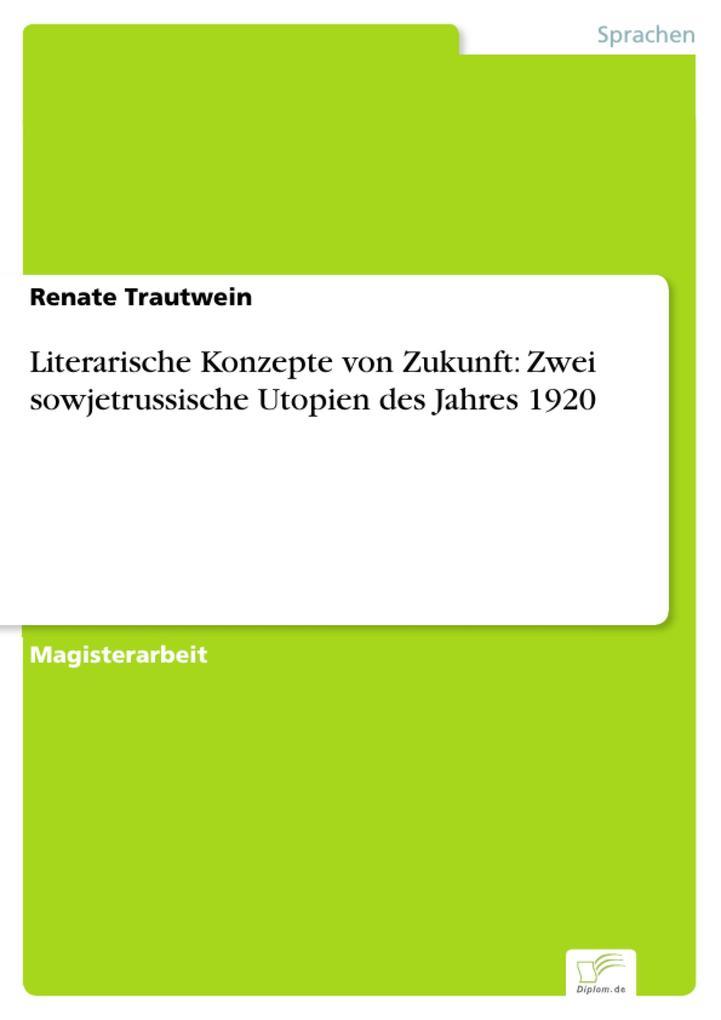 Literarische Konzepte von Zukunft: Zwei sowjetrussische Utopien des Jahres 1920.pdf