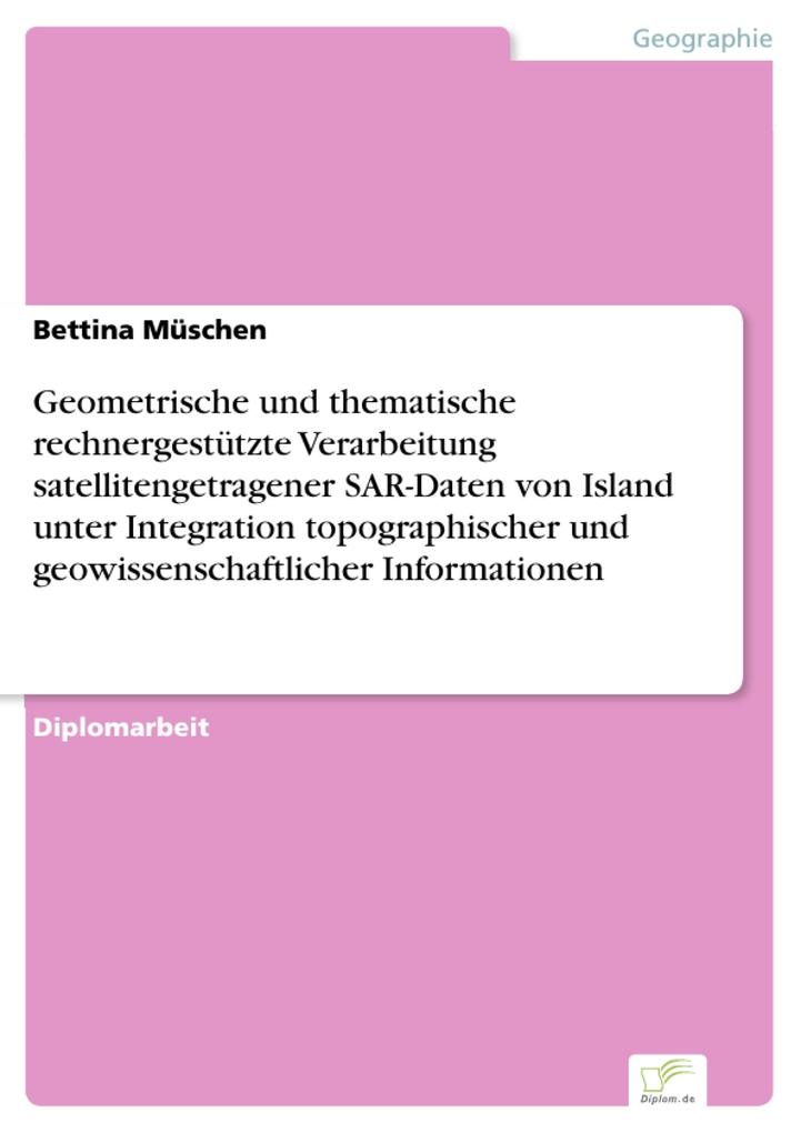 Geometrische und thematische rechnergestützte Verarbeitung satellitengetragener SAR-Daten von Island unter Integration topographischer und geowissenschaftlicher Informationen.pdf