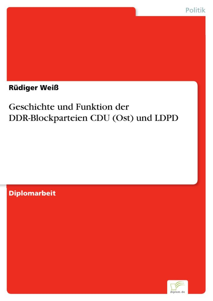 Geschichte und Funktion der DDR-Blockparteien CDU (Ost) und LDPD.pdf
