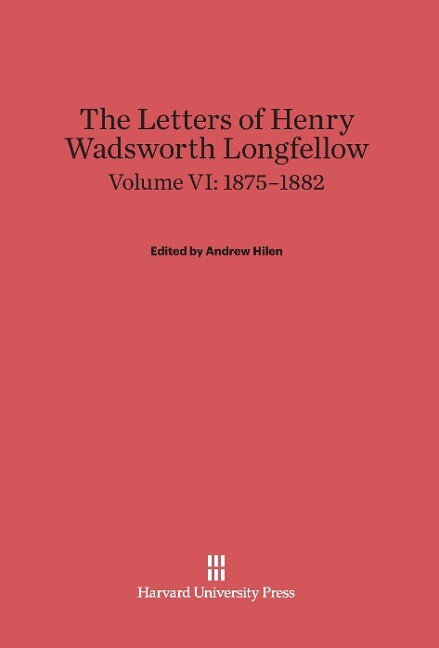 The Letters of Henry Wadsworth Longfellow, Volume VI, (1875-1882).pdf
