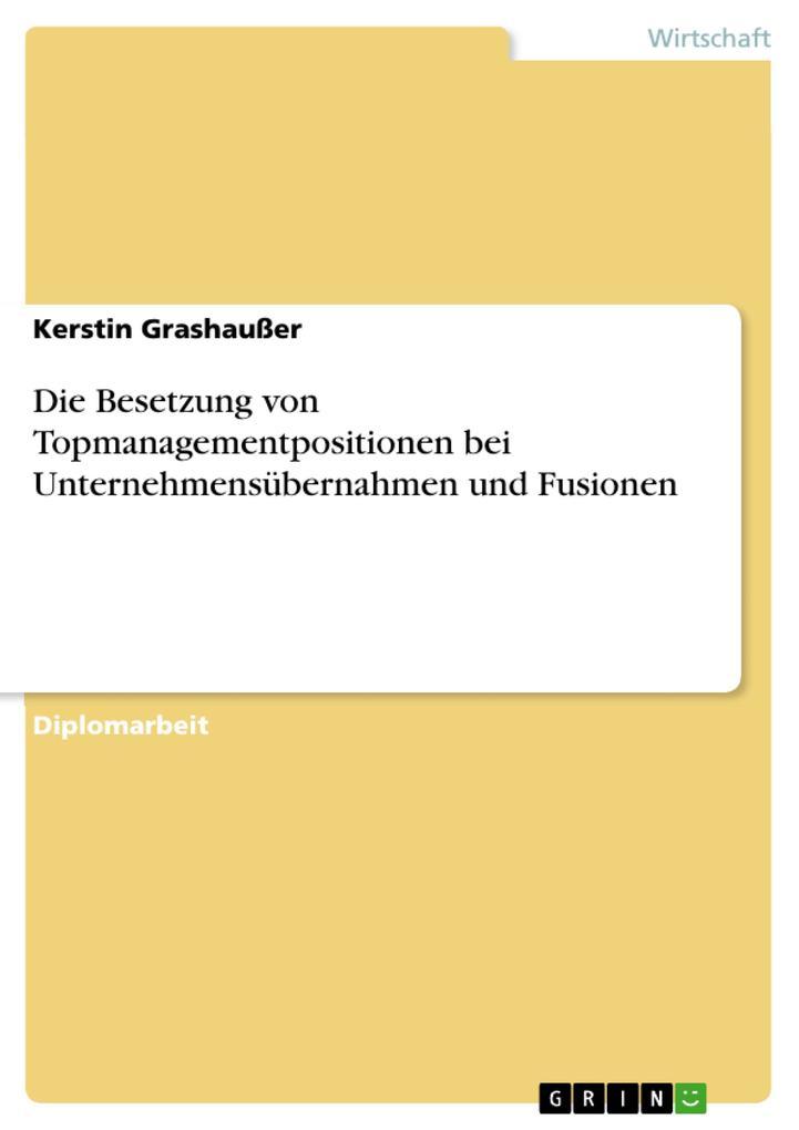 Die Besetzung von Topmanagementpositionen bei Unternehmensübernahmen und Fusionen.pdf