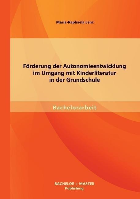 Förderung der Autonomieentwicklung im Umgang mit Kinderliteratur in der Grundschule.pdf