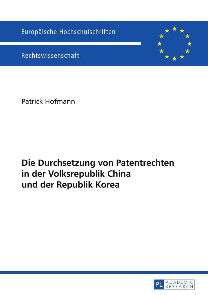 Die Durchsetzung von Patentrechten in der Volksrepublik China und der Republik Korea.pdf