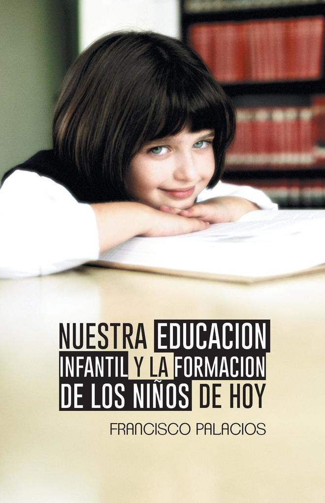 Nuestra Educacion Infantil y La Formacion de Los Ninos de Hoy.pdf