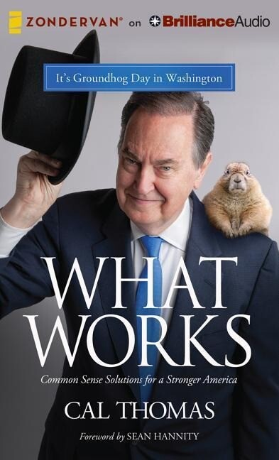 What Works: Common Sense Solutions for a Stronger America.pdf