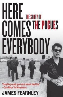Here Comes Everybody: The Story of the Pogues.pdf