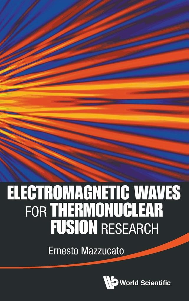 ELECTROMAGNETIC WAVES FOR THERMONUCLEAR FUSION RESEARCH.pdf