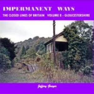 Impermanent Ways: the Closed Lines of Britain Vol 8 - Gloucestershire.pdf