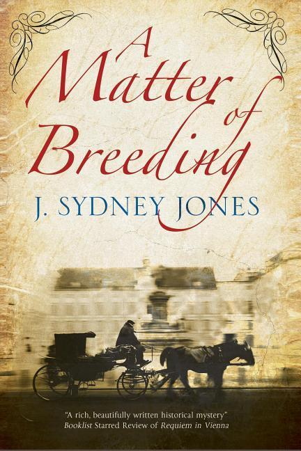 A Matter of Breeding: A Mystery Set in Turn-of-the-Century Vienna.pdf