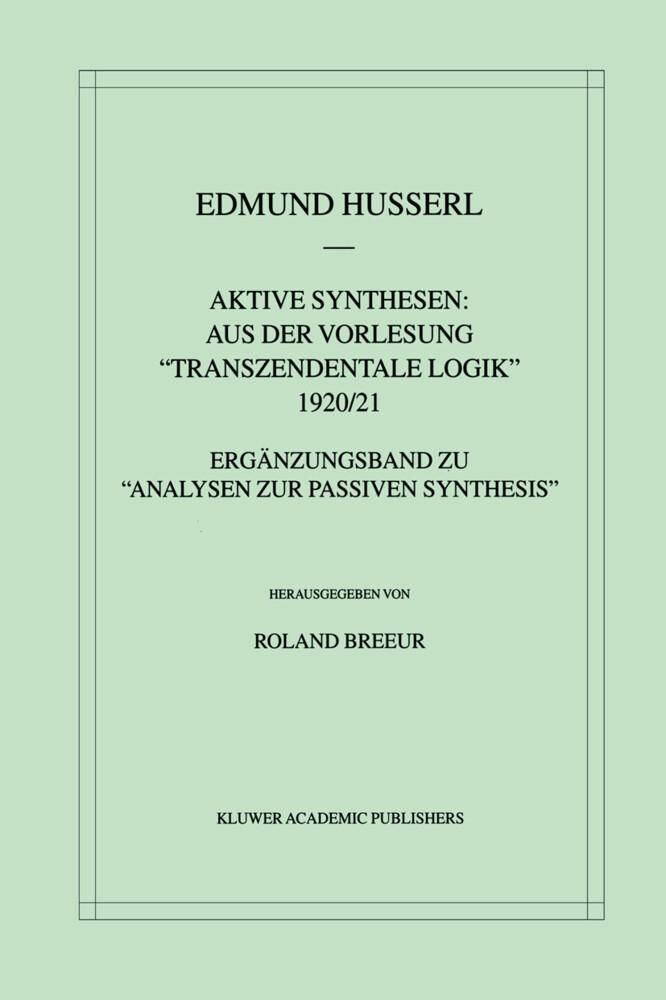 Aktive Synthesen: Aus der Vorlesung Transzendentale Logik 1920/21.pdf