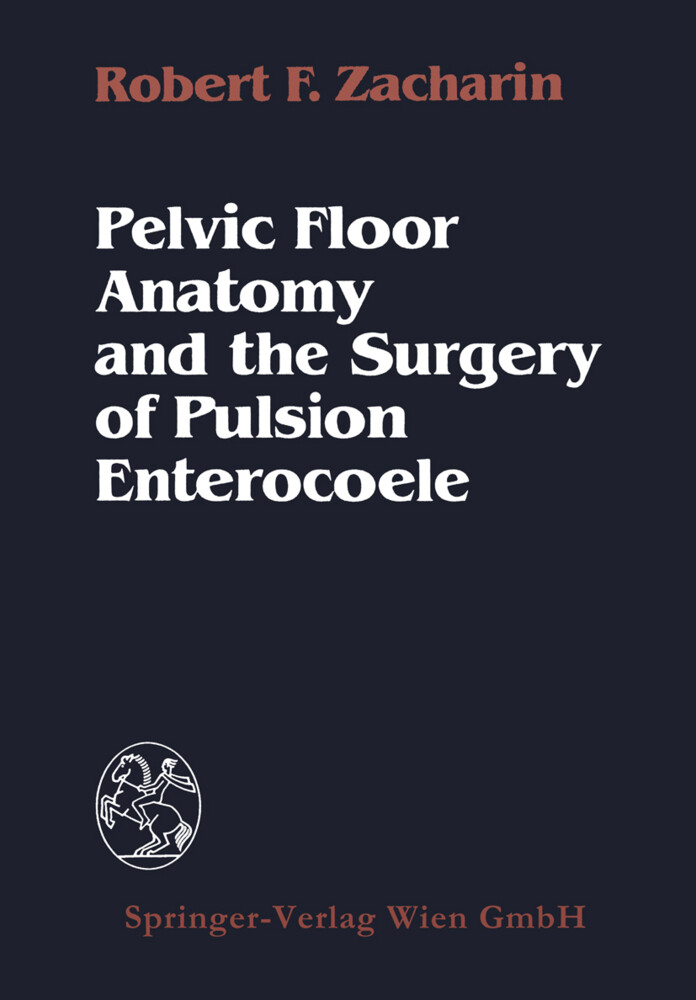 Pelvic Floor Anatomy and the Surgery of Pulsion Enterocoele.pdf