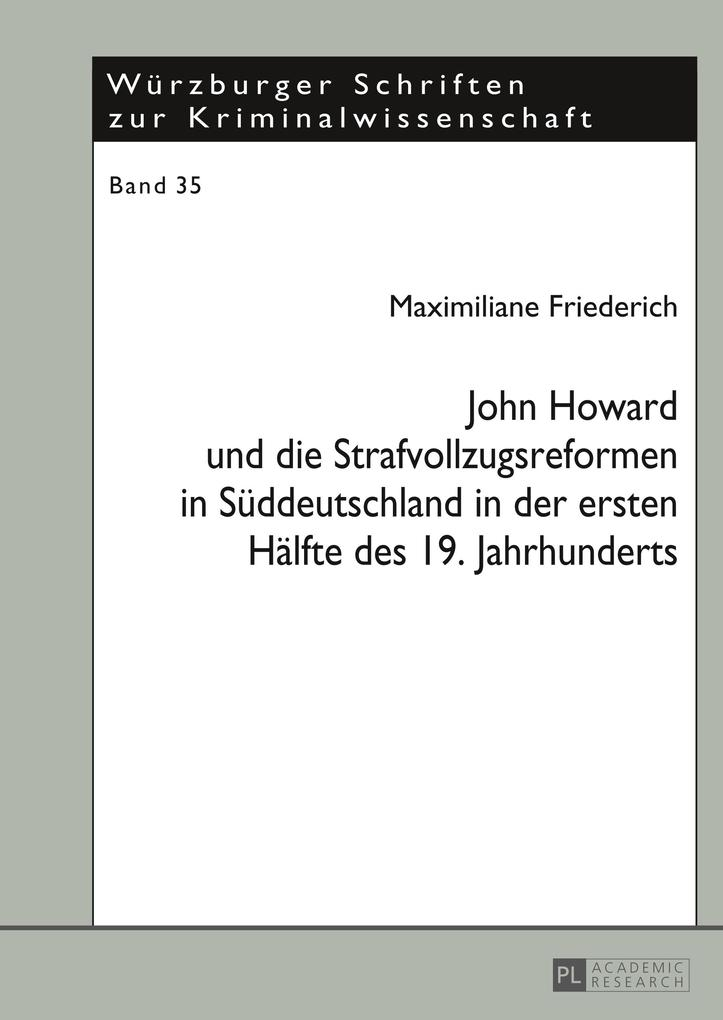 John Howard und die Strafvollzugsreformen in Süddeutschland in der ersten Hälfte des 19. Jahrhunderts.pdf