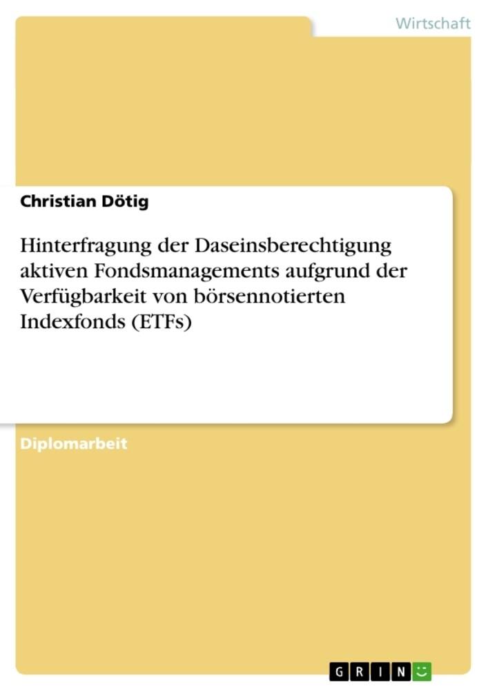 Hinterfragung der Daseinsberechtigung aktiven Fondsmanagements aufgrund der Verfügbarkeit von börsen.pdf