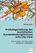 Produktgestaltung des touristischen Kundenbindungsinstruments City-Card