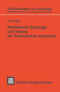 Verstehende Soziologie und Theorie der Symbolischen Interaktion