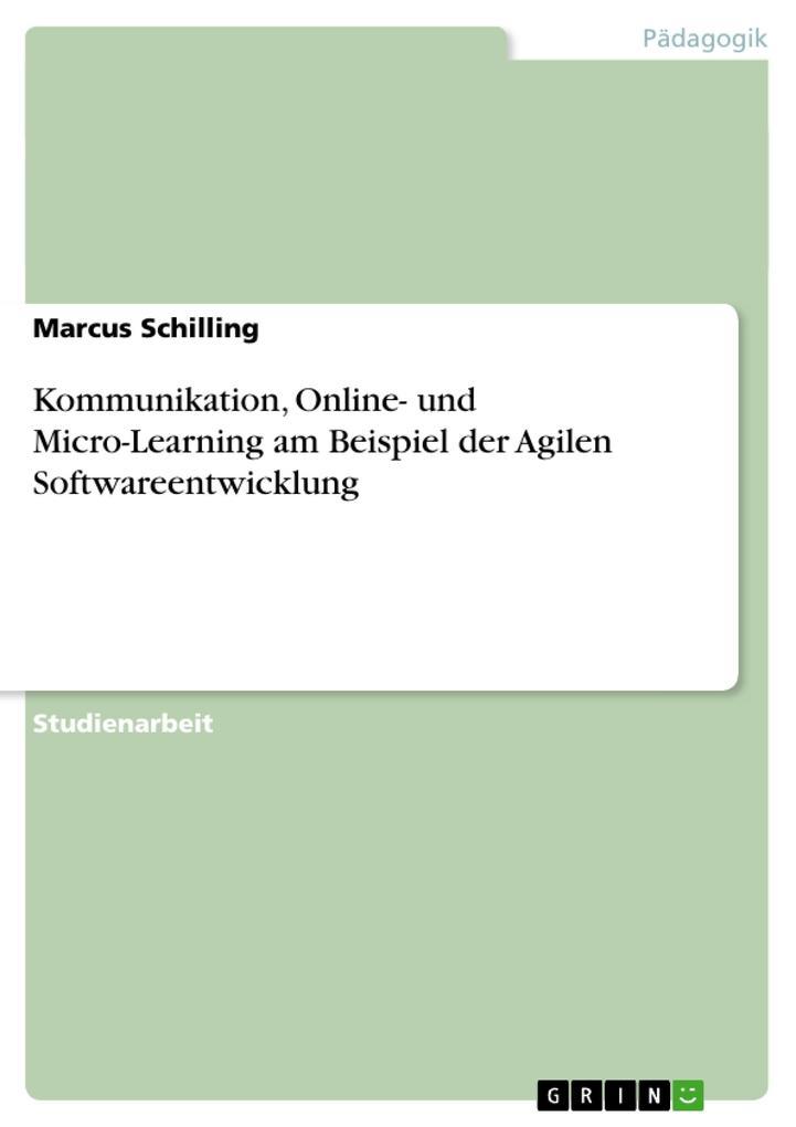 Kommunikation, Online- und Micro-Learning am Beispiel der Agilen Softwareentwicklung.pdf