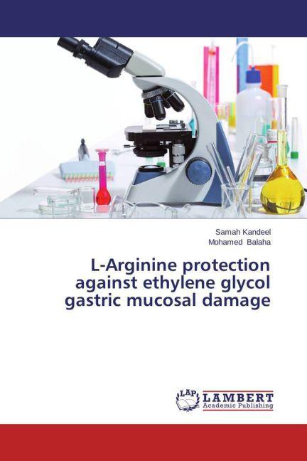 L-Arginine protection against ethylene glycol gastric mucosal damage.pdf