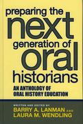 Preparing the Next Generation of Oral Historians