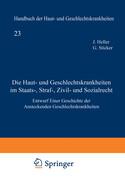 Die Haut- und Geschlechtskrankheiten im Staats-, Straf-, Zivil- und Sozialrecht