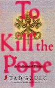 To Kill the Pope
