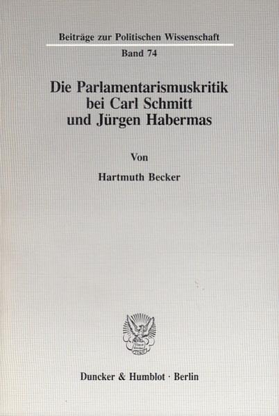 Die Parlamentarismuskritik bei Carl Schmitt und Jürgen Habermas. als Buch (kartoniert)