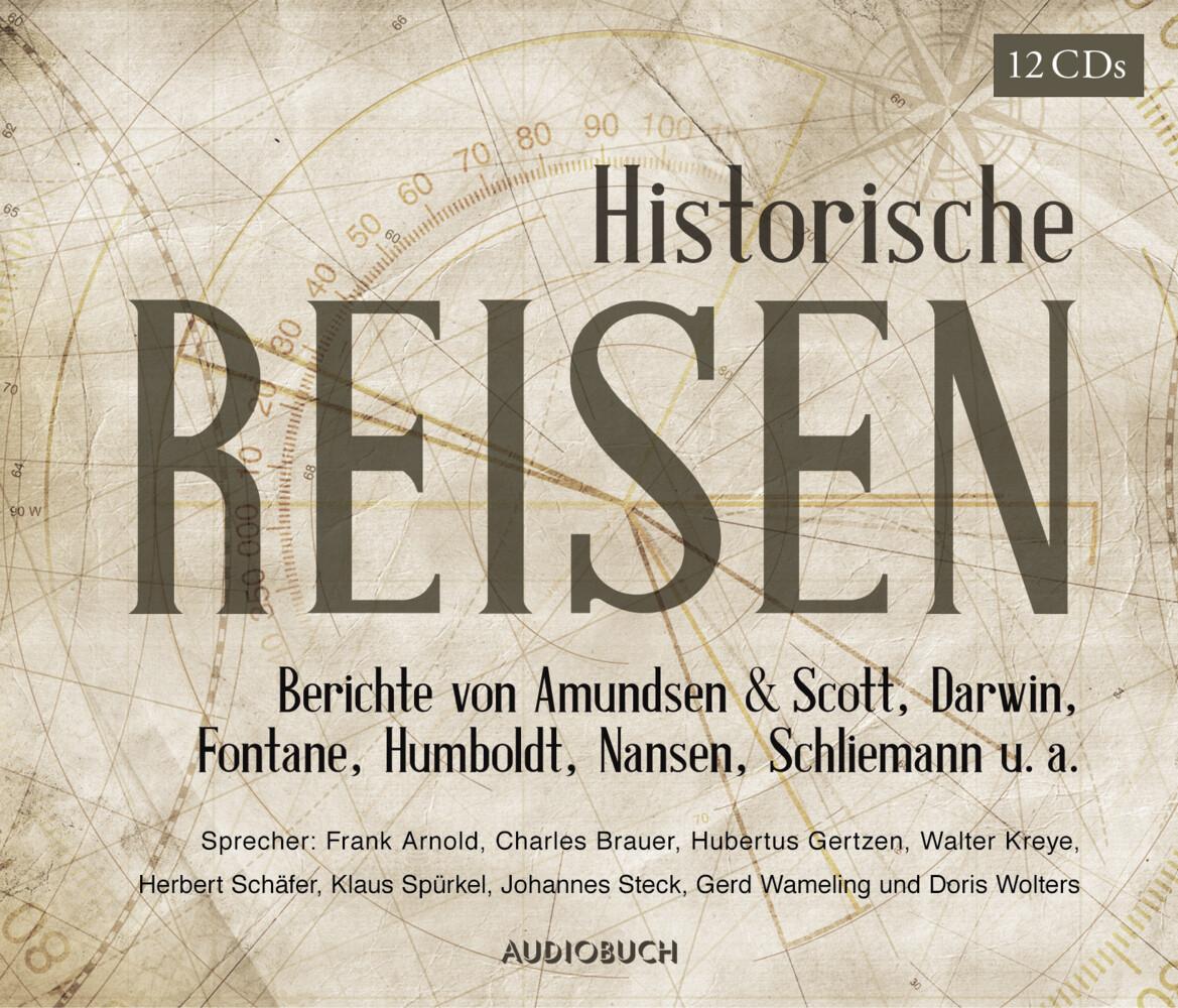Historische Reisen. Berichte und Tagebücher berühmter Entdecker als Hörbuch CD