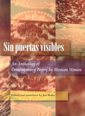 Sin Puertas Visibles: An Anthology of Contemporary Poetry by Mexican Women als Taschenbuch