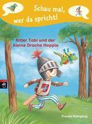 Schau mal, wer da spricht 01 - Ritter Tobi und der kleine Drache Hoppla -
