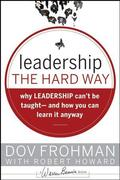 Leadership the Hard Way