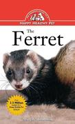 The Ferret: An Owner's Guide to a Happy Healthy Pet