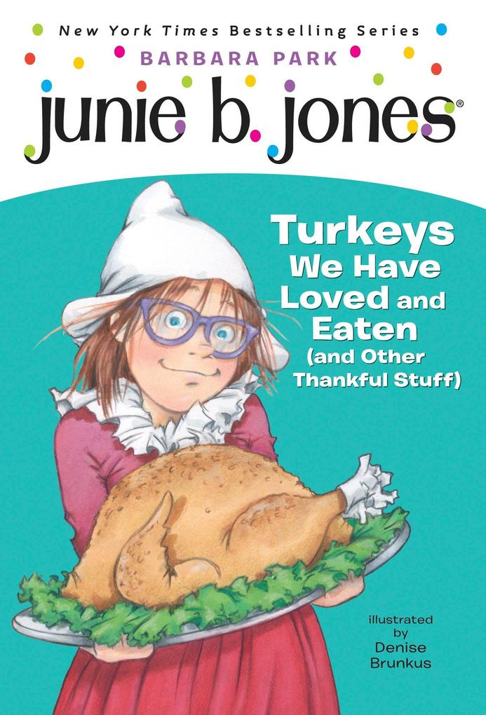 Junie B. Jones #28: Turkeys We Have Loved and Eaten (and Other Thankful Stuff) als Taschenbuch