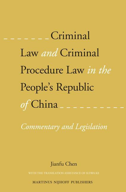 Criminal Law and Criminal Procedure Law in the People's Republic of China: Commentary and Legislation als Buch (gebunden)