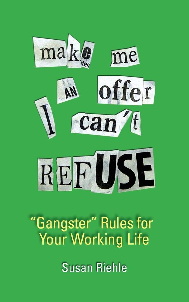 """Make Me an Offer I Can't Refuse, street-smart """"gangster"""" rules for your working life als Taschenbuch"""