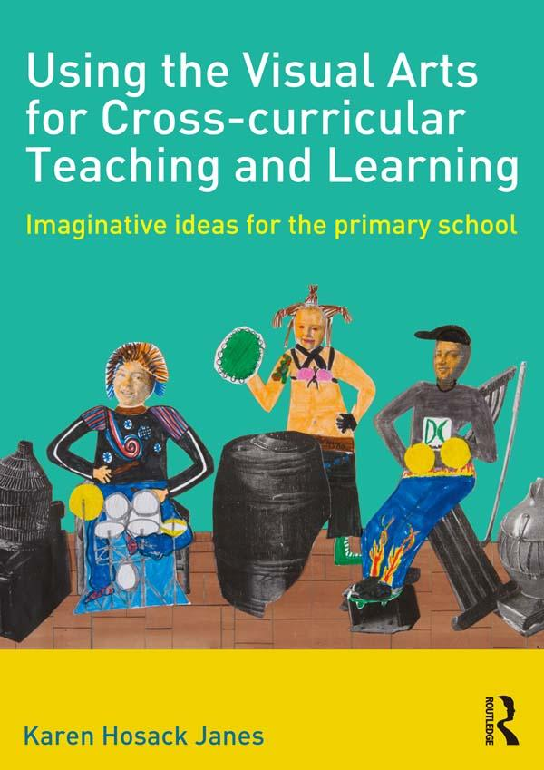 Using the Visual Arts for Cross-curricular Teaching and Learning als eBook pdf