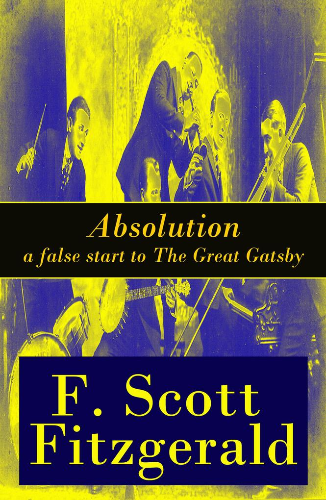 Absolution - a false start to The Great Gatsby als eBook epub
