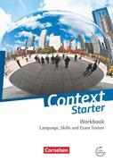 Context Starter. Language, Skills and Exam Trainer. Ohne Answer Key