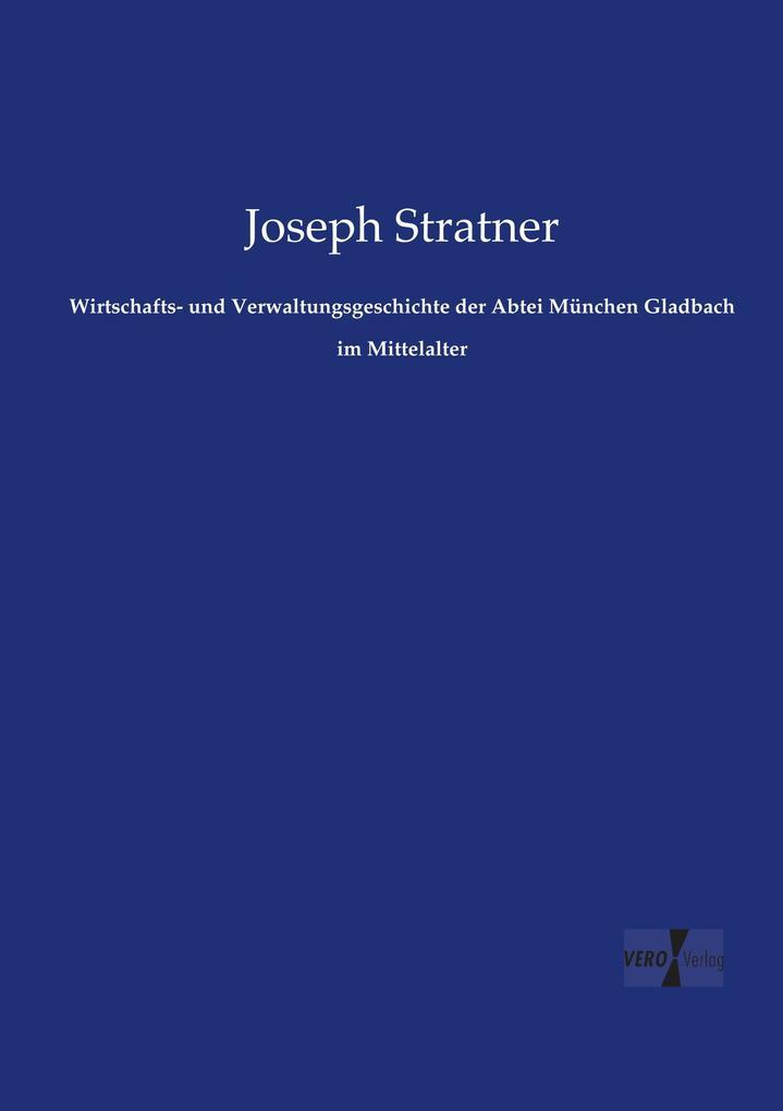 Wirtschafts- und Verwaltungsgeschichte der Abtei München Gladbach im Mittelalter als Buch (kartoniert)
