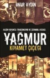Yagmur Kiyamet Cicegi als Taschenbuch