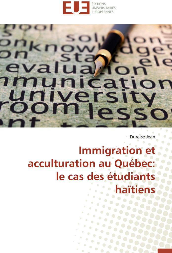 Immigration et acculturation au Québec: le cas des étudiants haïtiens als Buch (kartoniert)