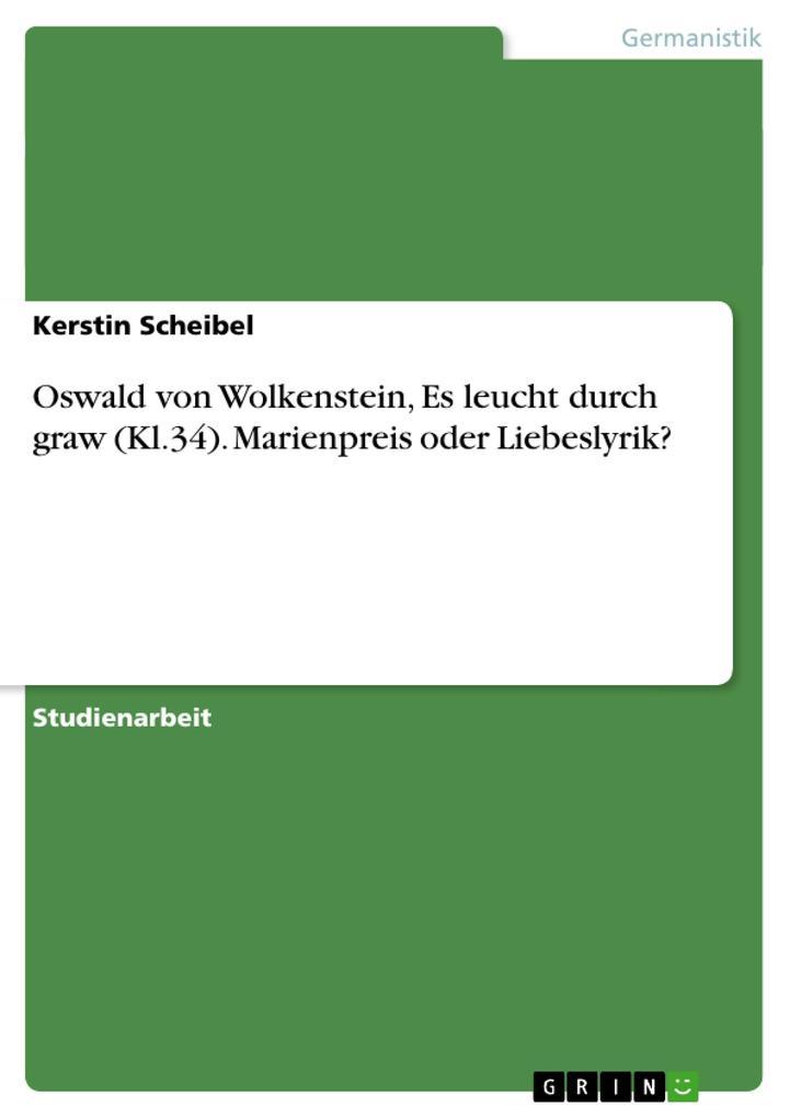 Oswald von Wolkenstein, Es leucht durch graw (Kl.34). Marienpreis oder Liebeslyrik? als Buch (kartoniert)