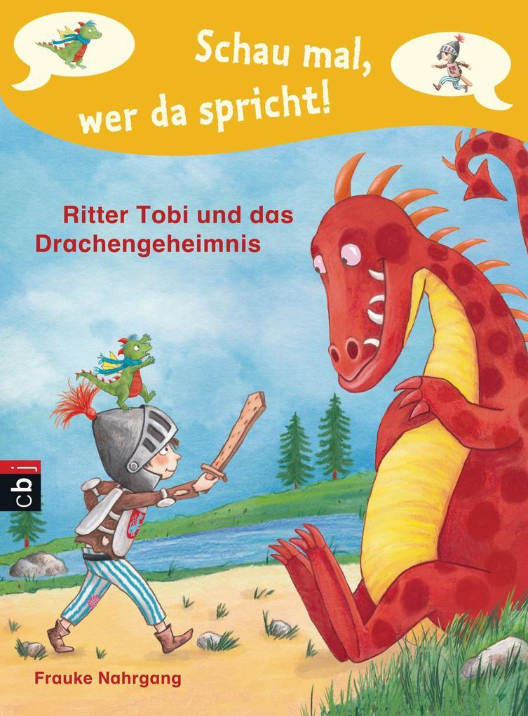 Schau mal, wer da spricht 03 - Ritter Tobi und das Drachengeheimnis - als eBook epub