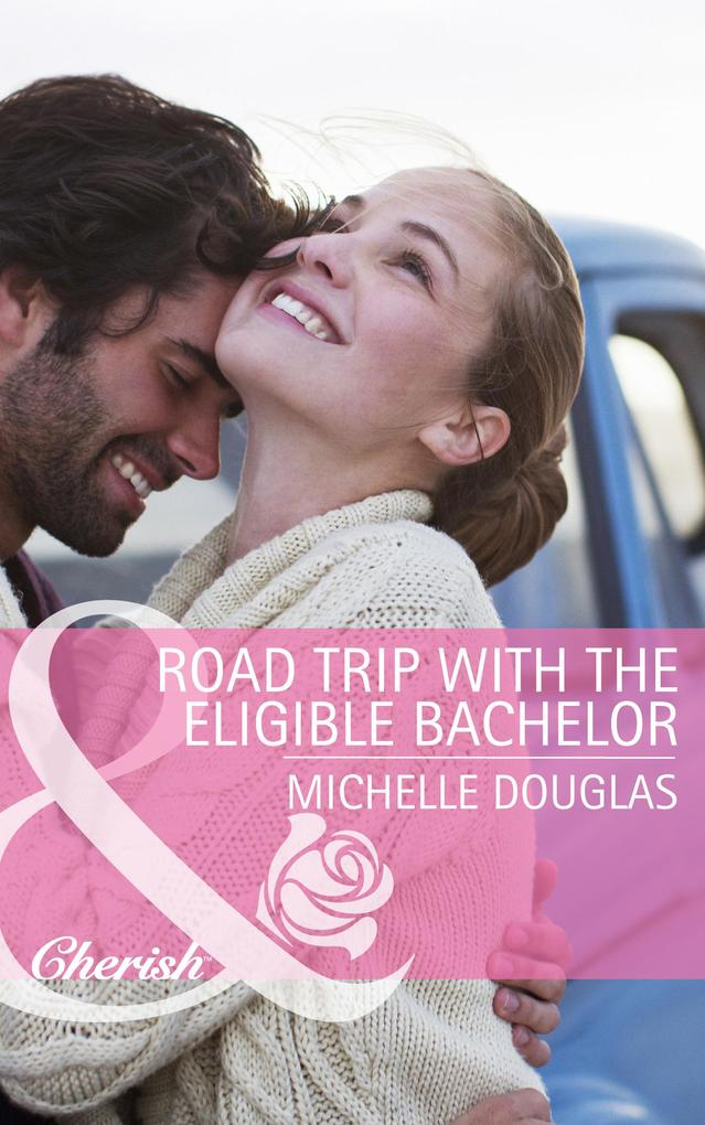Road Trip with the Eligible Bachelor (Mills & Boon Cherish) als eBook epub