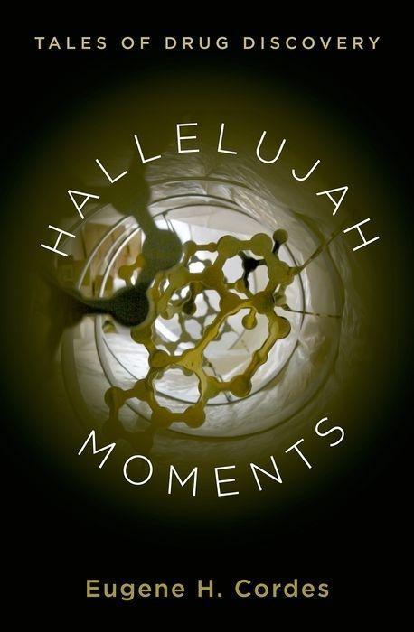 Hallelujah Moments: Tales of Drug Discovery als Buch (gebunden)